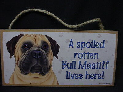 BULL MASTIFF A Spoiled Rotten DOG wood SIGN hanging PLAQUE Bullmastiff puppy NEW