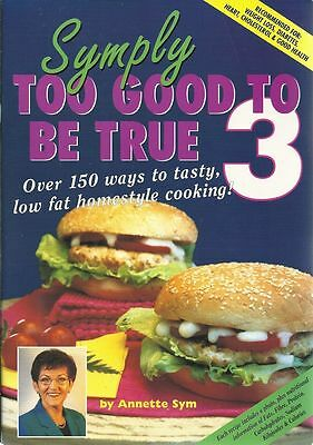 Symply Too Good to be True 3 150  Tasty, Low Fat Annette Sym Updated Version