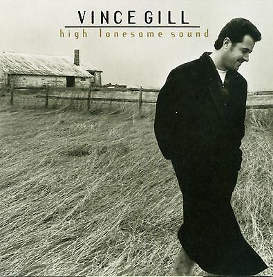 Vince Gill: High Lonesome Sound (CD, 1996, MCA)