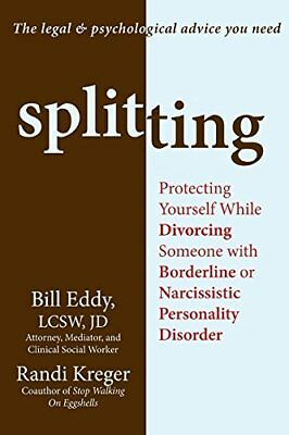 Splitting: Protecting Yourself While Divorcing Someone with Borderline or Narcis