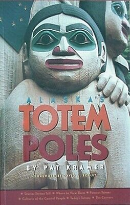 Alaska Totem Poles, 2005 Signed* Book - Stories/cultures/carvers+ (Ketchikan Cvr