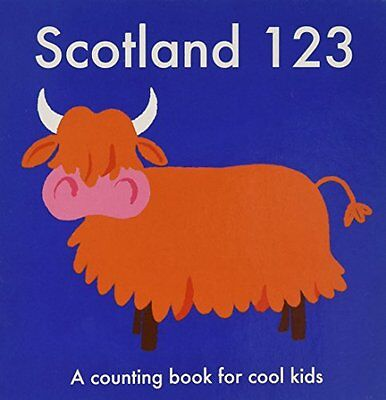 Scotland 123: A Counting Book for Cool Kids New Board book Book Anna Day