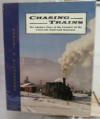 Chasing Trains by Robert W. Richardson *SIGNED*