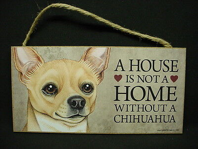 CHIHUAHUA A House Is Not A Home DOG SIGN wood HANGING PLAQUE tan brown puppy NEW