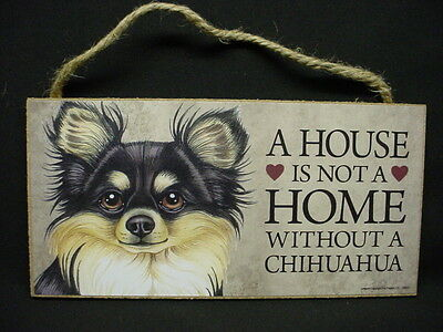 CHIHUAHUA A House Is Not A Home DOG wood SIGN wall PLAQUE long hair longhaired