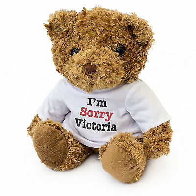 NEW - I'M SORRY VICTORIA - Cute And Cuddly Teddy Bear - Gift Present Apology