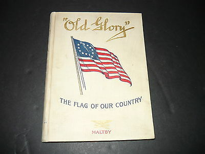 Old Glory,The Flag Of Our Country,A.e. Maltby 1897 Illustrated Plates,Original