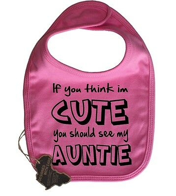 If You Think Im Cute Should See My Auntie Baby Dribble Bib Velcro Adorable Funny