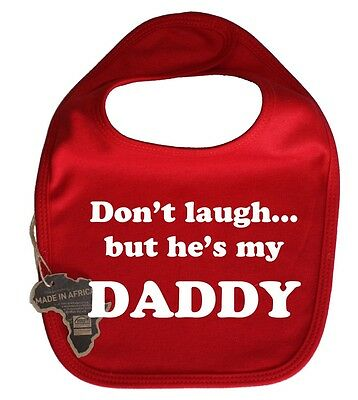 Dont Laugh But Hes My Daddy Baby Dribble Bib Velcro Funny Present Unisex Gift