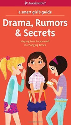 A Smart Girl's Guide: Drama, Rumors and Secrets: Staying True to Yourself in Cha