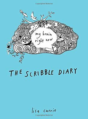 The Scribble Diary: My Brain Right Now-Lisa Currie