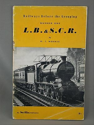 L.B.& S.C.R Railways Before The Grouping #1  Britain O.J Morris Illustrated
