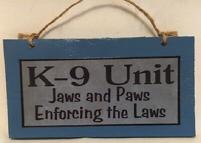 Handcrafted Wooden Funny Police Sign K-9 Unit, Jaws and Paws Enforcing the Laws