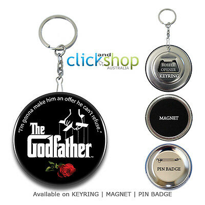 THE GODFATHER Movie Quote Keyring Keychain Bottle Opener, Magnet, Pin Badge