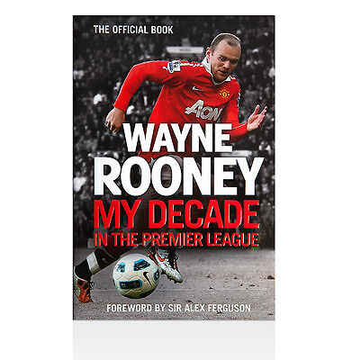 Wayne Rooney Signed Book - My Decade in the Premier League Autograph