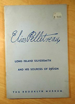 Elias Pelletreau Long island Siversmith and His Sources of Design 1959 Brooklyn