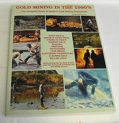 Gold Mining - The Complete Book Of Modern Procedures