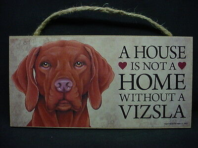 VIZSLA A House Is Not A Home DOG wood wooden SIGN Wall Hanging PLAQUE puppy NEW