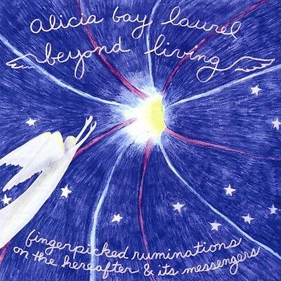 Alicai Laurel Bay, A - Beyond Living: Fingerpicked Ruminations on the Her [New C