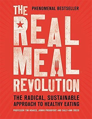 The Real Meal Revolution: The Radical, Sustainable Approach to Healthy Eating (A