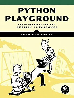 Python Playground: Geeky Projects for the Curious Programmer New Paperback Book