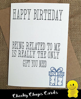 Funny Rude Cheeky Chops Cards - Birthday/Brother/Sister/Friend - Related -  C389