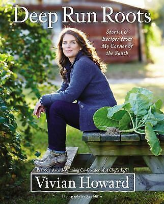 Deep Run Roots : Stories and Recipes from My Corner of the South by Vivian...