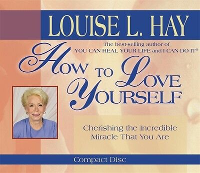 How To Love Yourself: Cherishing the Incredible Miracle That You Are (Audio CD).