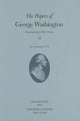 Revolutionary War: The Papers of George Washington : July-September 1778 16...