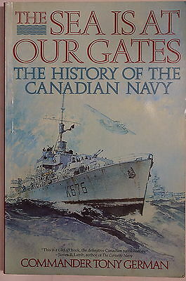 The Sea Is At Our Gates History Of The Canadian Navy Reference Book