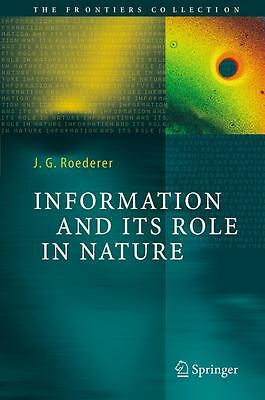 Information and Its Role in Nature Juan G. Roederer