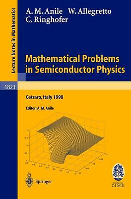 Mathematical Problems in Semiconductor Physics A. M. Anile