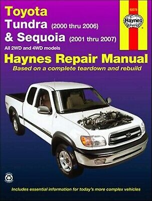Toyota Tundra 2000-2006, Sequoia 2001-2007 2WD, 4WD Repair Manual by Haynes
