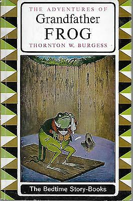 The Adventures of Grandfather Frog. Nice Condition.T. W. Burgess. 1964.