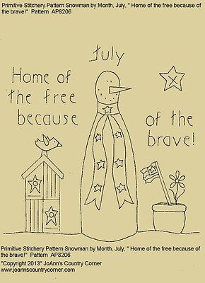 """Primitive Stitchery Pattern, Snowman July """"Home of the free because free !"""""""