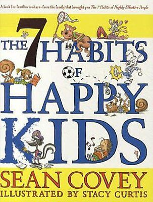 The 7 Habits of Happy Kids - Sean Covey -  9781847384317