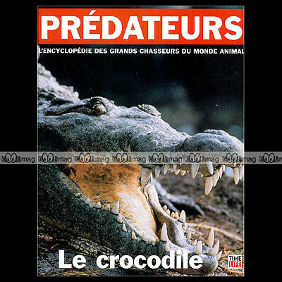 PREDATEURS N°1 ★ LE CROCODILE ★ Un grand chasseur du monde animal