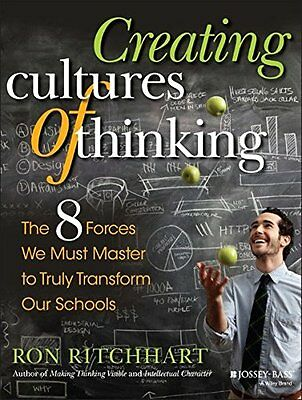 Creating Cultures of Thinking: The 8 Forces We Must Master to Truly Transform Ou