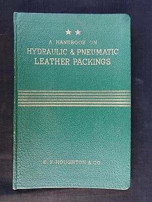 Vintage 1955 E. F. Houghton Handbook On Hydraulic & Pneumatic Leather Packings