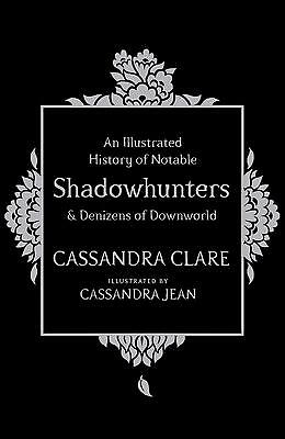 An Illustrated History of Notable Shadowhunters and Denizens of Downworld C ...