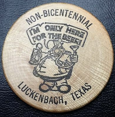 Lucky Texas Wooden Dollar (Nickel): Luckenbach, I'm Only Here For The Beer