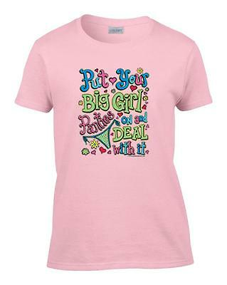 Ladies Funny Put Your Big Girl Panties On And Deal With It Women's T-Shirt