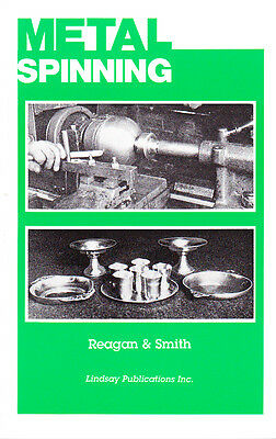 Metal Spinning For Craftsmen, Instructors, and Students - 1936 - Lindsay reprint
