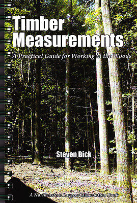 Timber Measurements - A Practical Guide for Working in the Woods - NEastrn Loggr