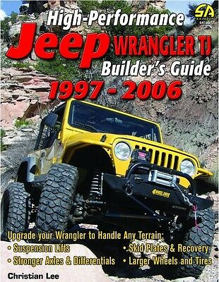 High-Performance Jeep Wrangler TJ Builder's Guide 1997-2006~Upgrades~NEW!