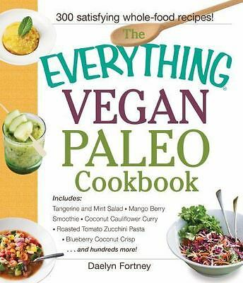 NEW! The Everything Vegan Paleo Cookbook by Daelyn Fortney [Paperback]