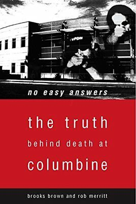 No Easy Answers: The Truth Behind the Murders at Columbine-Brooks Brown, Rob Mer