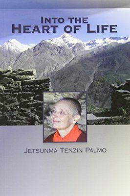 Into the Heart of Life-Jetsumna Palmo