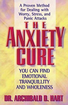 The Anxiety Cure-Archibald Hart