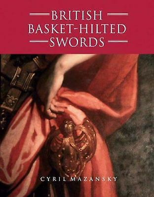 British Basket-Hilted Swords Typology of Basket-Type Sword Hilts Reference Book